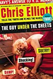 The Guy Under the Sheets: The Unauthorized Autobiography
