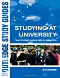 Studying at University : How to Adapt Successfully to College Life, Bernard, G. W., 0415303117