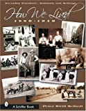 img - for How We Lived: Everyday Furniture, Fashions and Settings, 1880-1940 (Schiffer Book) by Peter Swift Seibert (2003-06-01) book / textbook / text book