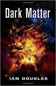 Dark Matter (Star Carrier, Book 5): Amazon.co.uk: Ian ...