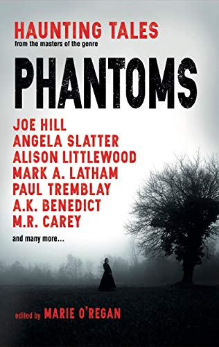 Phantoms: Haunting Tales from Masters of the Genre by [O'Regan, Marie]