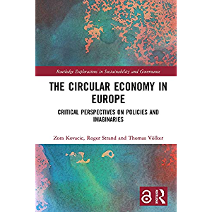 The Circular Economy in Europe: Critical Perspectives on Policies and Imaginaries (Routledge Explorations in…