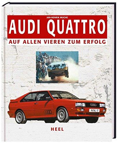 Audi Quattro. Auf allen Vieren zum Erfolg