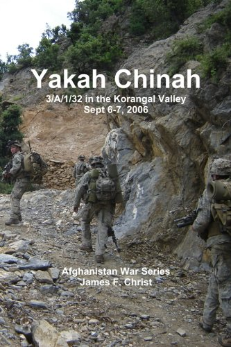Yakah Chinah: The 3rd Platoon, A/1/32 In The Korengal Valley, September 2006