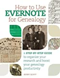 img - for How to Use Evernote for Genealogy: A Step-by-Step Guide to Organize Your Research and Boost Your Genealogy Productivity book / textbook / text book