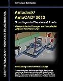 Autodesk AutoCAD 2013 - Grundlagen in Theorie und Praxis by Christian Schlieder (2012-07-24)