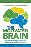 img - for The Motivated Brain: Improving Student Attention, Engagement, and Perseverance book / textbook / text book