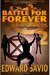 Battle For Forever: Revelation (Book 2) (The Eternals) (Volume 2) Paperback