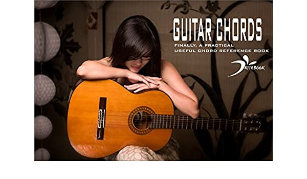 Guitar Chords Finally A Practical Usefull Chords Reference Basic