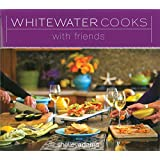 Whitewater Cooks with Friends
