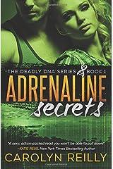 Adrenaline Secrets: A Deadly DNA Novel (The Deadly DNA Series) (Volume 1) Paperback