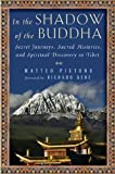 In the Shadow of the Buddha: One Man's Journey of