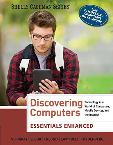 Enhanced Discovering Computers, Essentials (Shelly Cashman Series)
