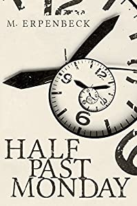 Half Past Monday by M. Erpenbeck ebook deal