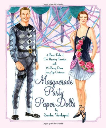 Fancy Dress Perth (Masquerade Party Paper Dolls: 4 Paper Dolls of the Roaring Twenties with 16 Fancy Dress Jazz Age Costumes by Sandra Vanderpool (2010-12-27))