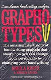 img - for Graphotypes Grapho types. The amazing new theory of handwriting analysis th at shows you can change your... book / textbook / text book