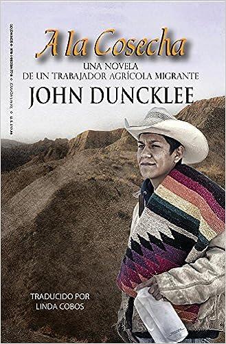 Libros descargables gratis para ipod nano A la Cosecha: Una novela de un trabajador agricola migrante PDF