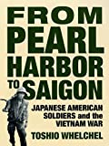 From Pearl Harbor to Saigon: Japanese American