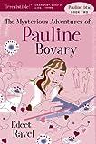 The Mysterious Adventures of Pauline Bovary, Edeet Ravel, 1551929864