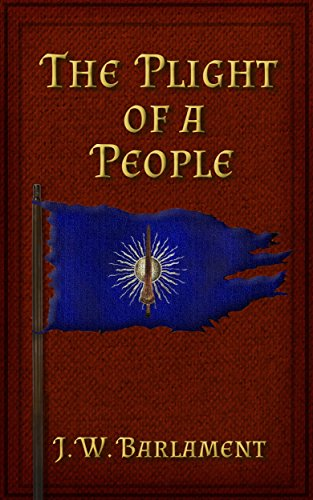 The Plight of a People: Volume I by [Barlament, J. W.]