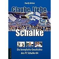 Glaube, Liebe, Schalke: Die komplette Geschichte des FC Schalke 04