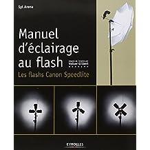 MANUEL D'ÉCLAIRAGE AU FLASH : LES FLASHS SPEEDLITE CANON