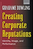 Creating Corporate Reputations