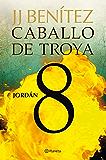 Jordán. Caballo de Troya 8 (Spanish Edition)