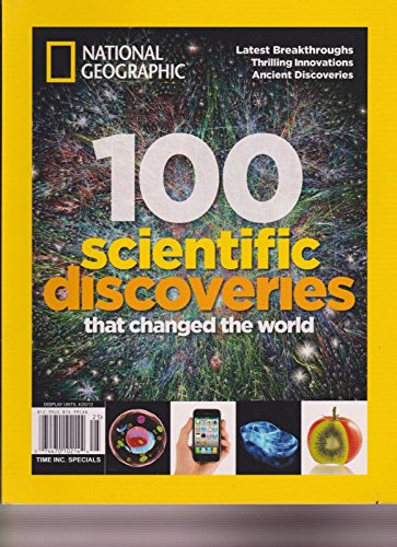NATIONAL GEOGRAPHIC MAGAZINE 2012, 100 SCIENTIFIC DISCOVERIES THAT CHANGED WORLD (100 Scientific Discoveries That Changed The World)