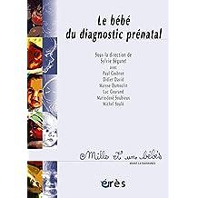 Le Bébé du diagnostic prénatal - 1001 bb n°58 (Mille et un bébés)