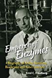 img - for Emperor of Enzymes: A Biography of Arthur Kornberg, Biochemist and Nobel Laureate book / textbook / text book