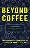 Beyond Coffee: A Sustainable Guide to
