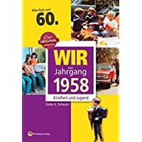 Wir vom Jahrgang 1958 - Kindheit und Jugend (Jahrgangsbände): 60. Geburtstag