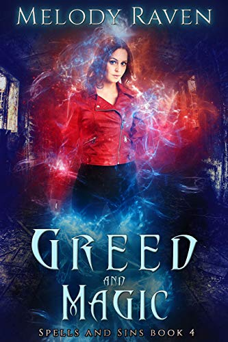 Greed and Magic (Spells and Sins Book 4)