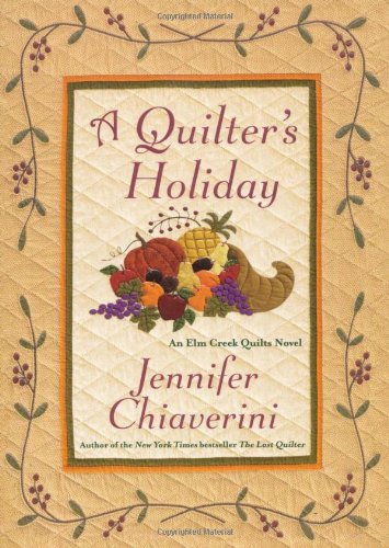 A Quilter's Holiday (Elm Creek Quilts) PDF