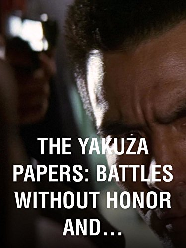 (The Yakuza Papers: Battles Without Honor and Humanity)