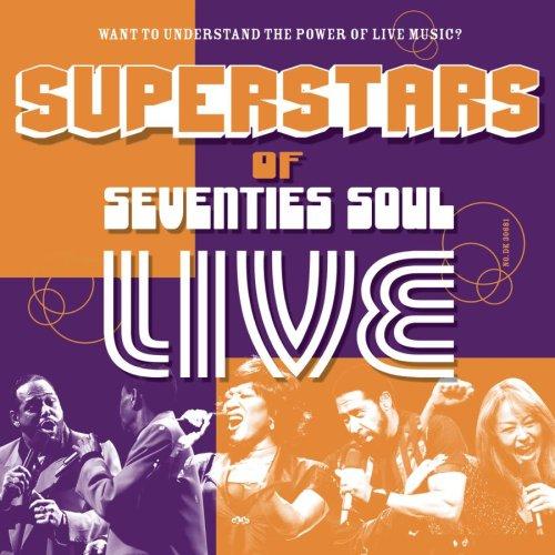 Superstars of Seventies Soul: Live