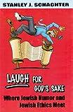 Laugh for God's Sake, Stanley J. Schachter, 1602800189