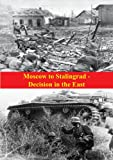 img - for Moscow to Stalingrad - Decision in the East [Illustrated Edition] (The Russian Campaign of World War Two Book 1) book / textbook / text book