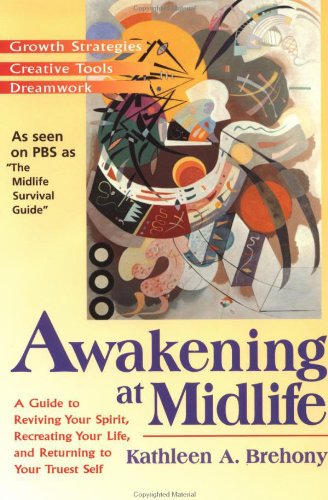 Awakening at Midlife: Realizing Your Potential for Growth and Change