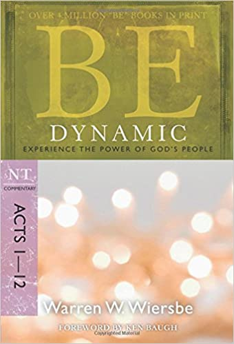 Be dynamic acts 1 12 experience the power of gods people the be dynamic acts 1 12 experience the power of gods people the be series commentary 2nd edition fandeluxe Choice Image