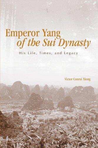 Emperor Yang of the Sui Dynasty: His Life, Times, and Legacy (SUNY series in Chinese Philosophy and Culture)