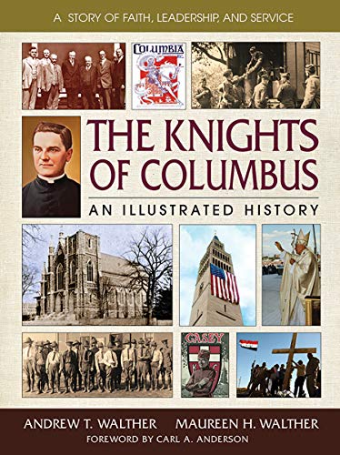 The Knights of Columbus: An Illustrated History