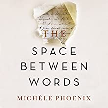 The Space Between Words Audiobook by Michele Phoenix Narrated by Simona Chitescu-Weik
