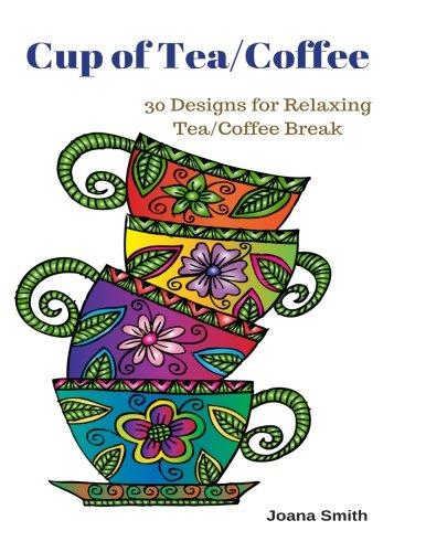 30 Designs for Relaxing Tea/Coffee Break