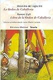 img - for La orden de caballeria. Libro de la Orden de Caballeria (Biblioteca Medieval XXXI / Medieval Library) (Spanish Edition) book / textbook / text book