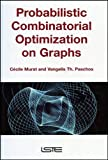 Probabilistic Combinatorial Optimization on Graphs, Murat, Cécile and Paschos, Vangelis Th., 1905209339