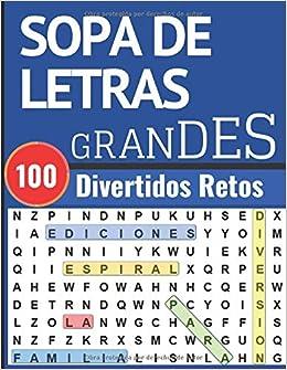 Sopa De Letras Grandes Puzzles En Espanol Con Letras Grandes 100 Retos Con Temas Divertidos Spanish Edition Espiral Ediciones 9798645388430 Amazon Com Books