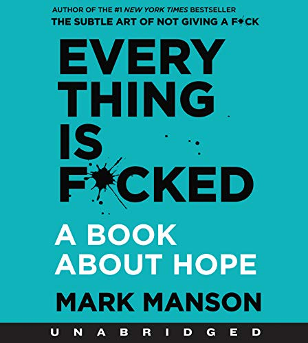 Book cover from Everything is F*cked CD: A Book About Hope by Mark Manson