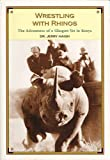 Wrestling with Rhinos, Jerry C. Haigh, 1550225073